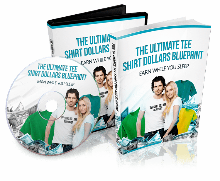 The Ultimate Tee Shirt Dollars Blueprint