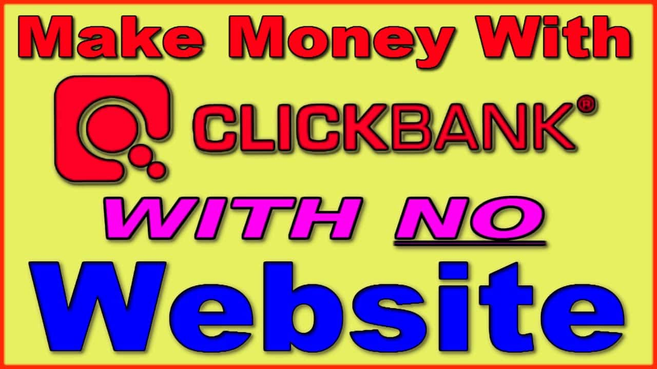 Clickbank:Make Money Without A Website