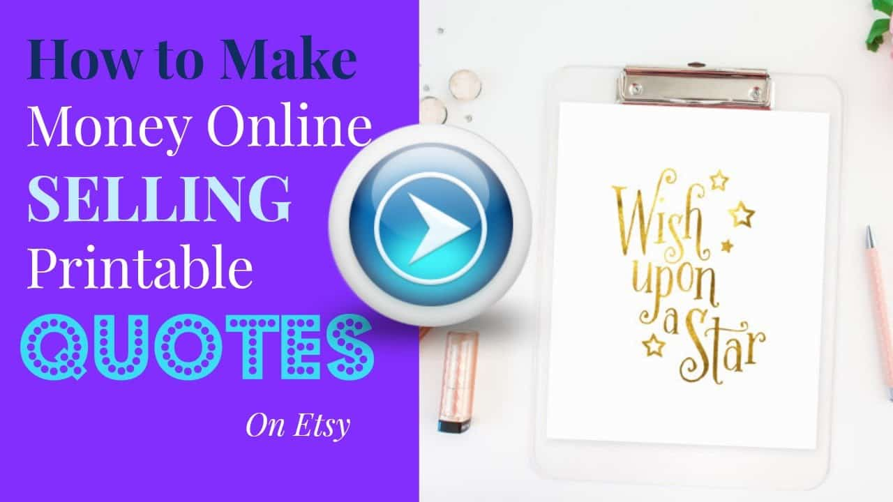 How To Make Money Online Selling Printable Quotes