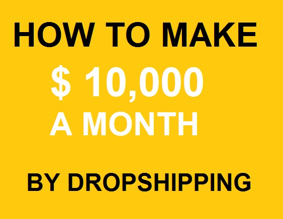 Comple Guide of Dropshipping – min. 10,000 per Month