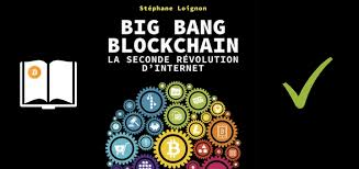 Big Bang Blockchain : La 2de Révolution d'Internet