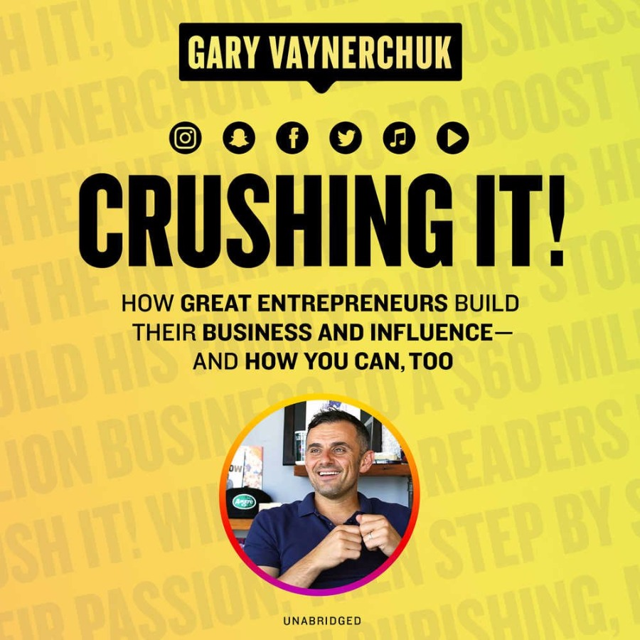 Crushing It ! by Gary Vaynerchuk
