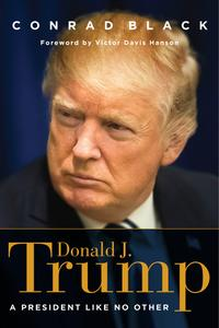 Donald Trump by Conrad Black [2018]
