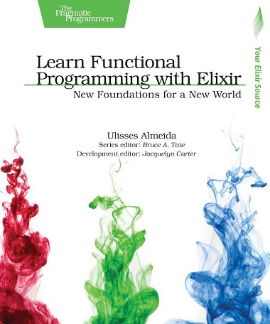 Learn Functional Programming with Elixir [2018]