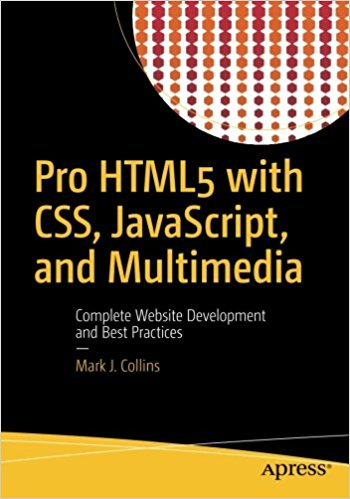 Pro HTML5 with CSS, JavaScript & Multimedia