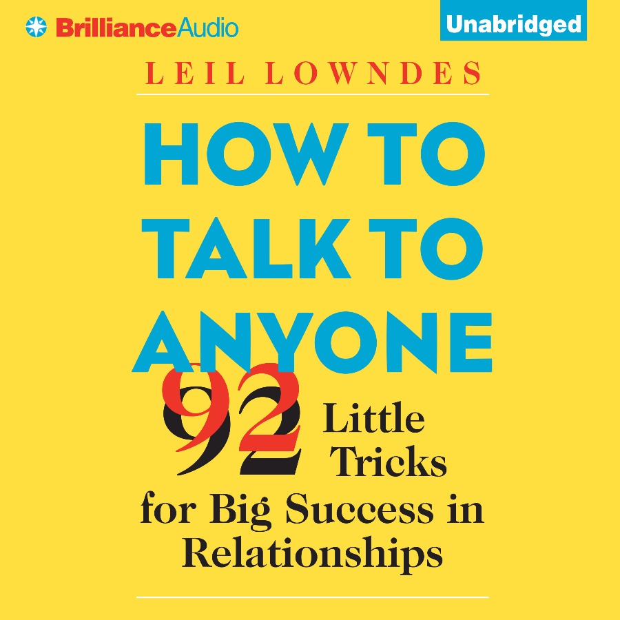 How to Talk to Anyone by Leil Lowndes (AUDIOBOOK)