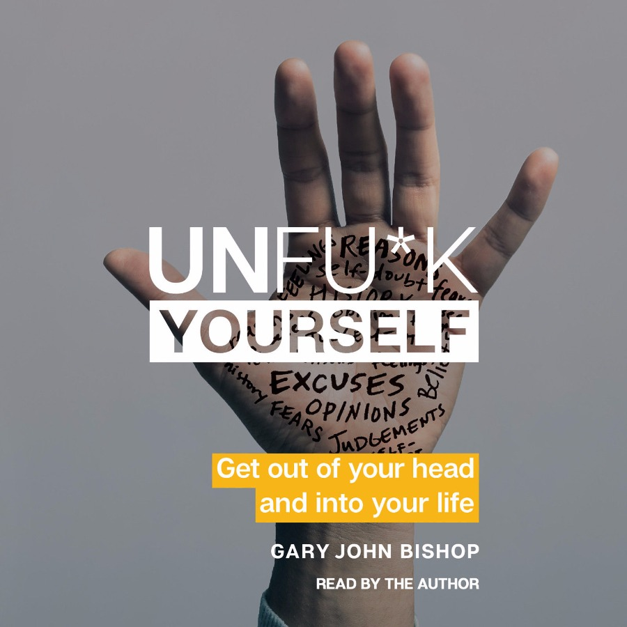 Unf*ck Youself - Gary John Bishop (PDF-EPUB)