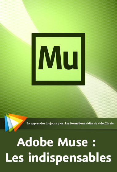 Adobe Muse - Les Indispensables Cours Video