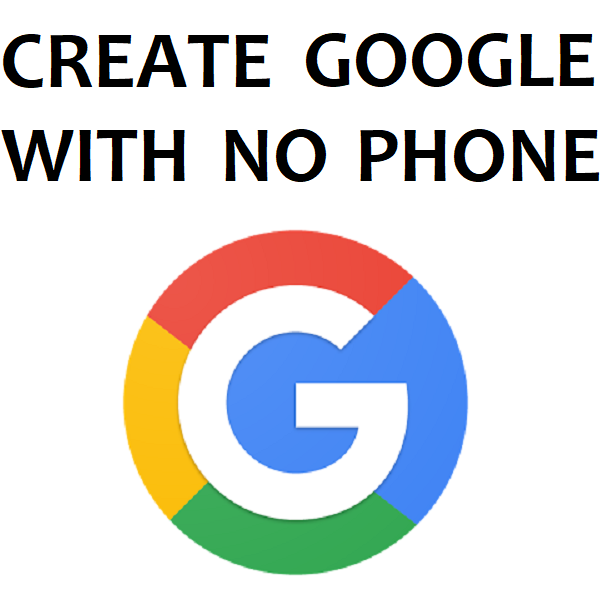 How to Create Multiple Google Accounts With No Phone