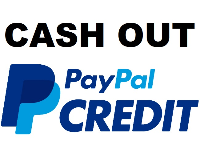 Make PayPal Credit accounts & Cash out $1000...