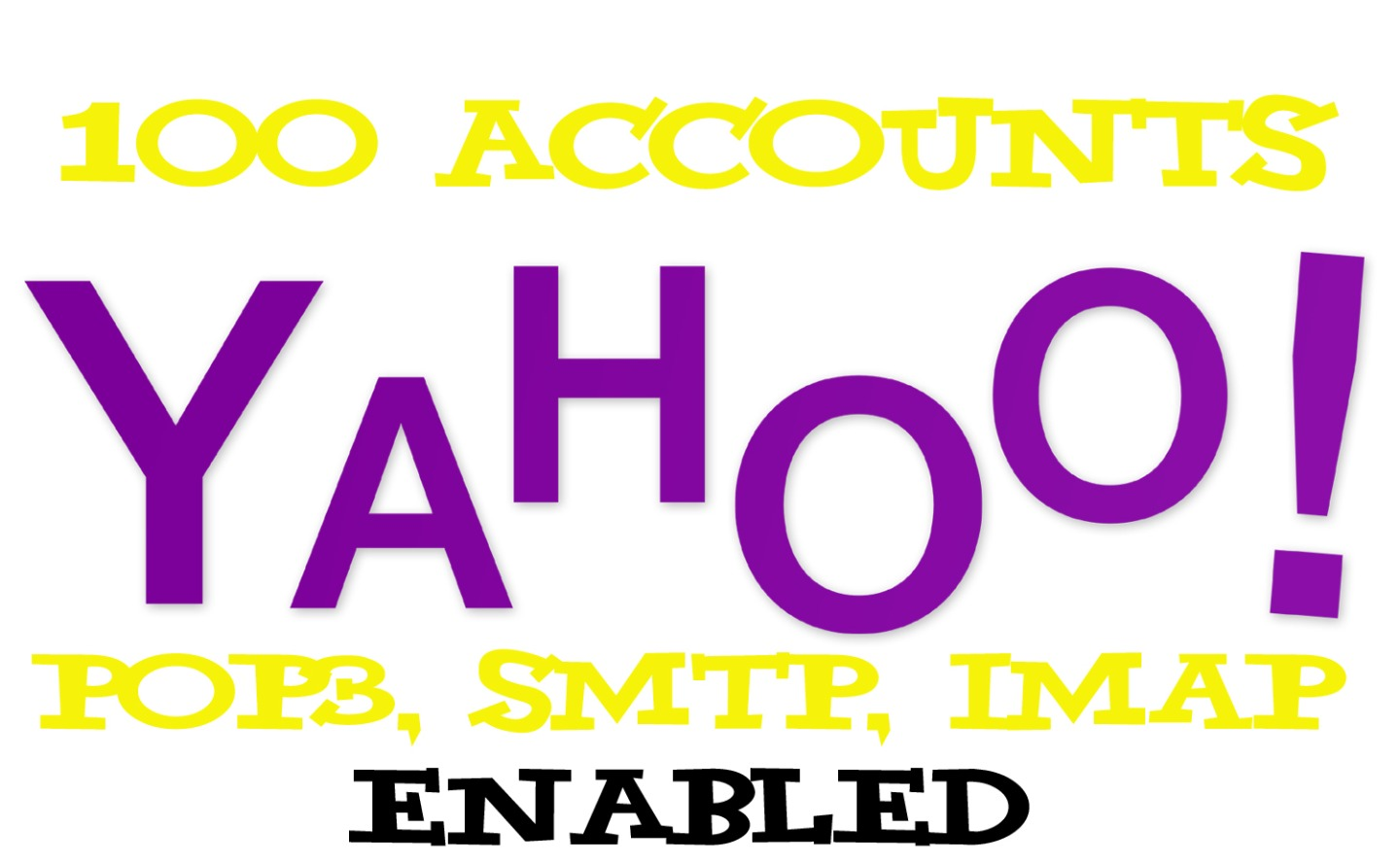 100 yahoo POP3, SMTP, IMAP Accounts