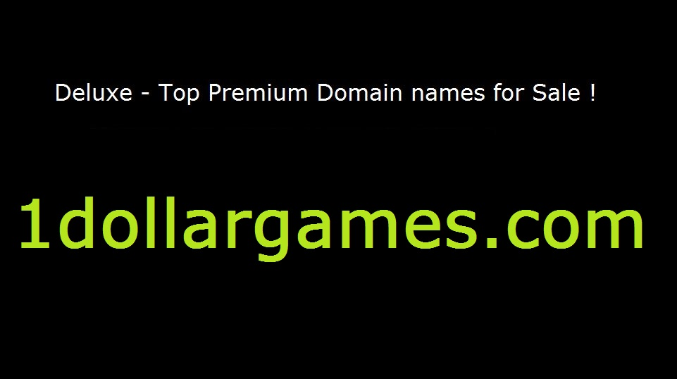 Top Premium domain names for sale   -  1dollargames com