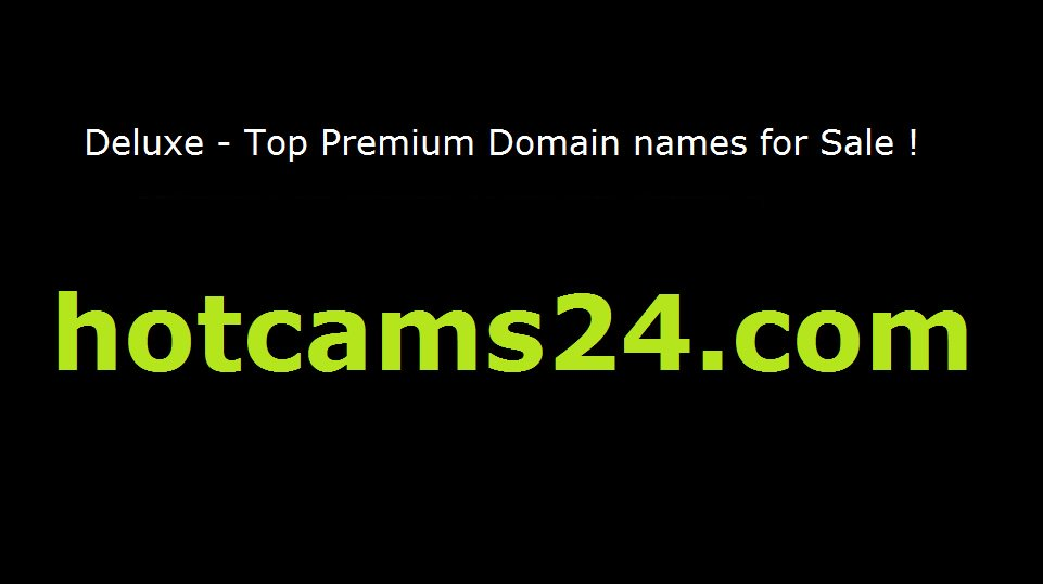 Top Premium domain names for sale   -  hotcams24 com  -