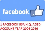 1 FACEBOOK.COM HQ USA AGED ACCOUNT YEAR 2004-2010