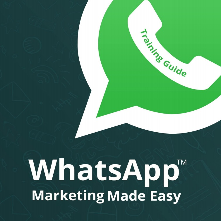 New WhatsApp Marketing Made Easy Training Guide Course