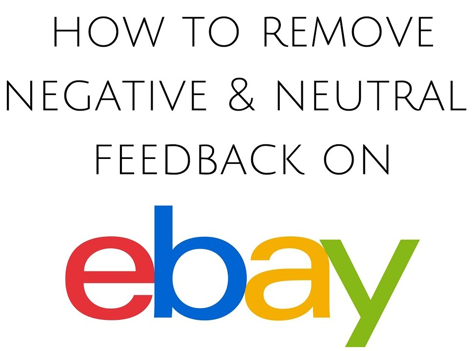 How to get negative feedback removed on eBay - Guide