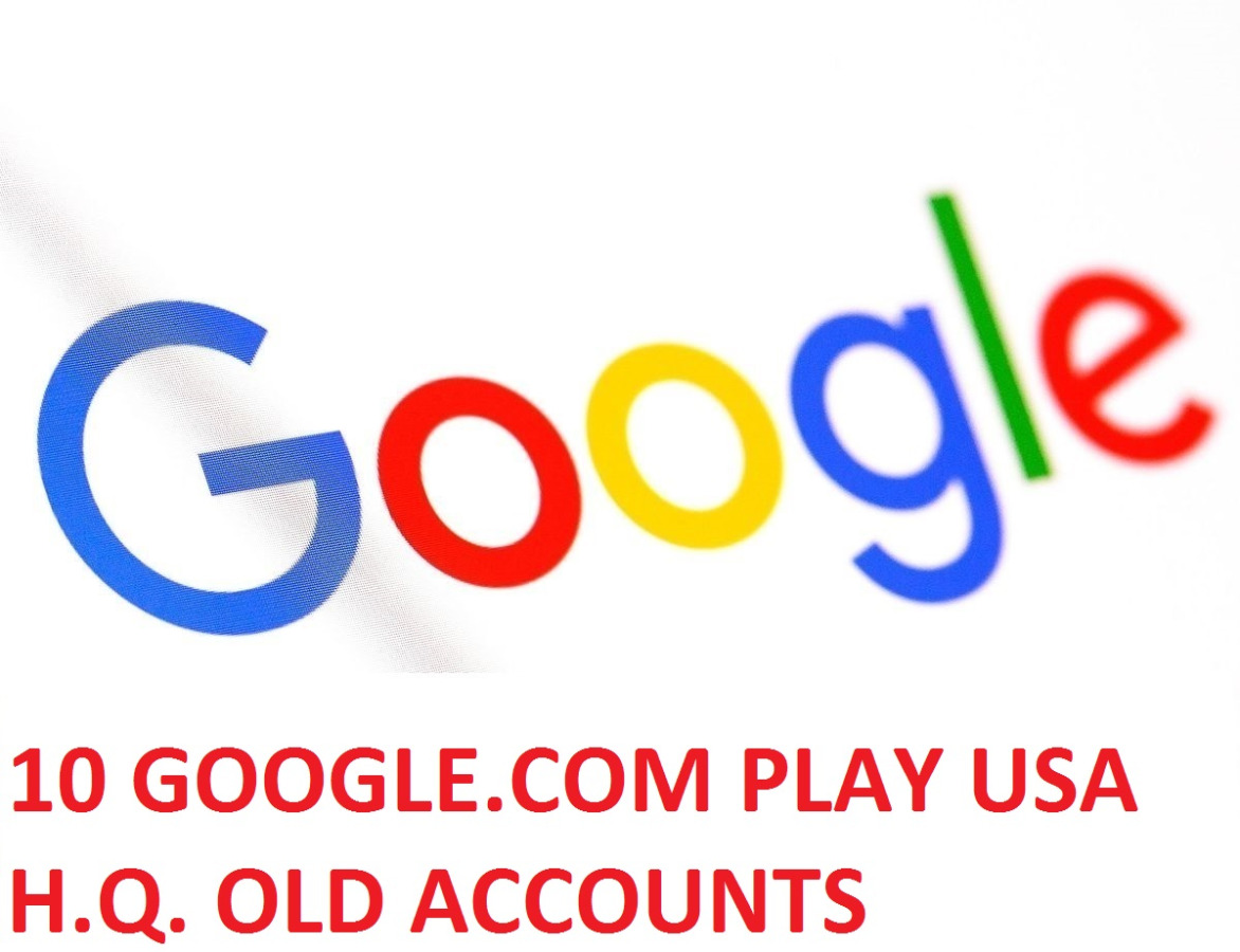 10 GOOGLE PLAY USA H.Q. OLD ACCOUNTS