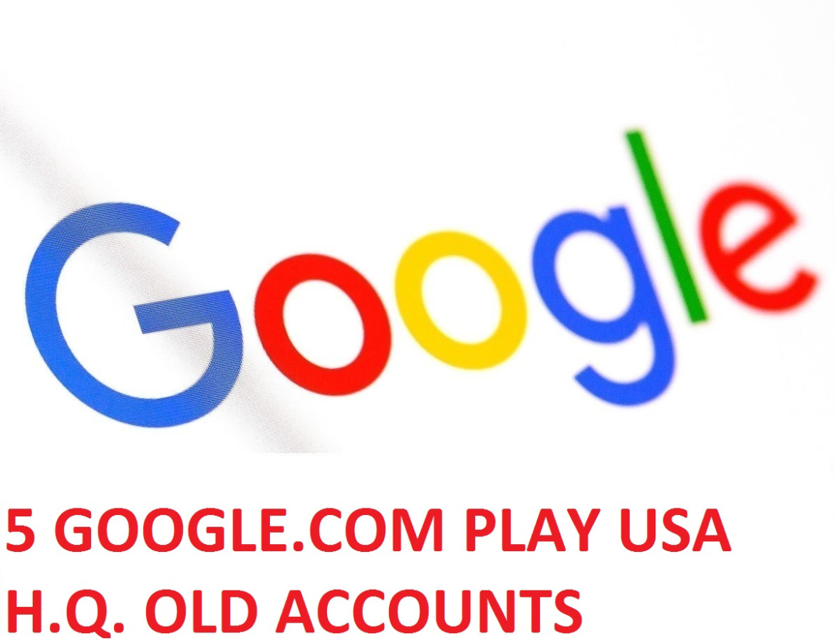 5 GOOGLE PLAY USA H.Q. OLD ACCOUNTS