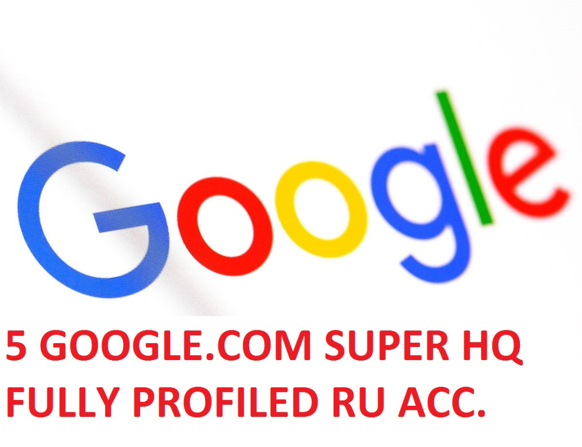 5 GOOGLE.COM SUPER HIGH QUALITY RUSSIAN ACCOUNTS