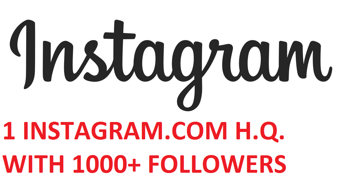 1 INSTAGRAM.COM H.Q. WITH 1000+ FOLLOWERS