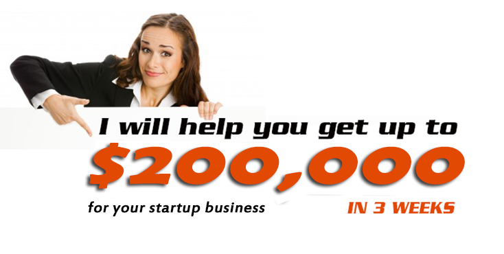 I will get you a Startup Business loan of $200,000