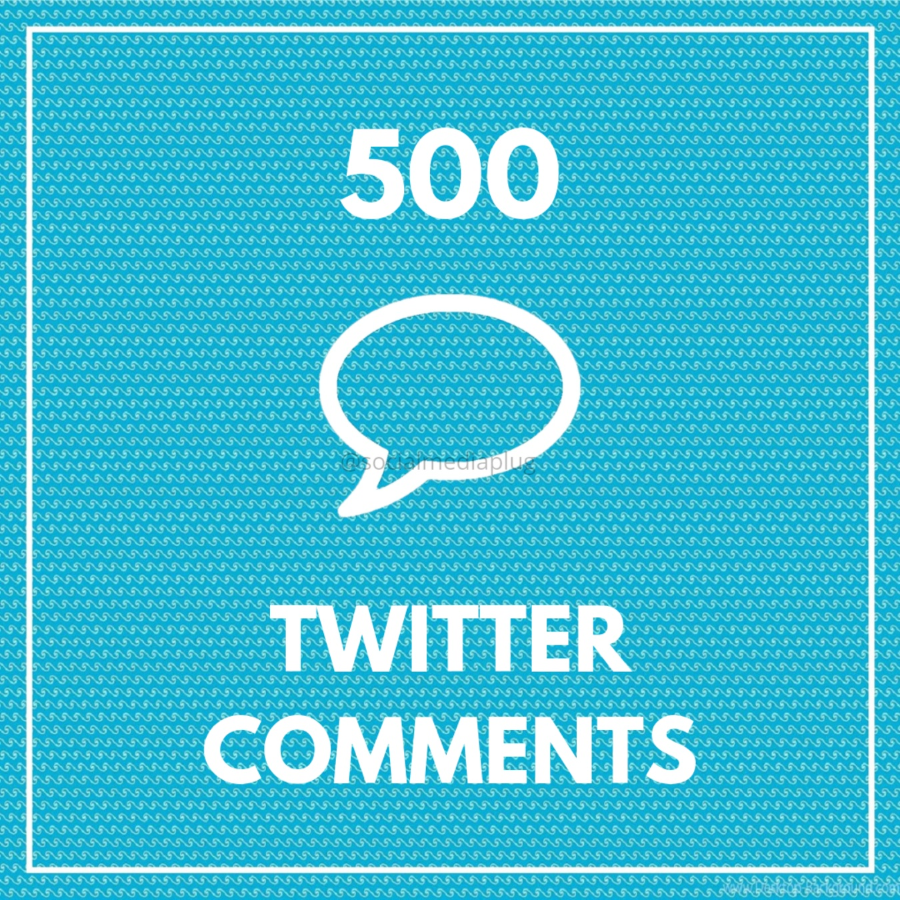 500 Twitter Comments (Top Quality)