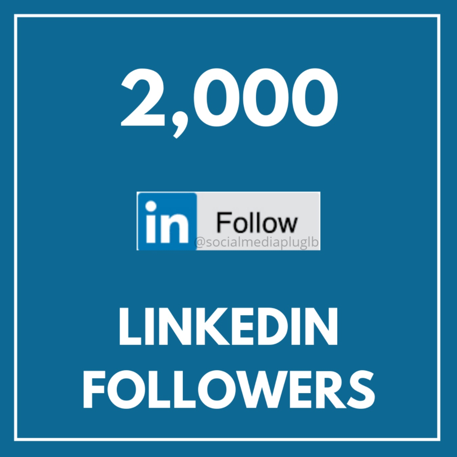 2000 LinkedIn Followers (HQ & Real)
