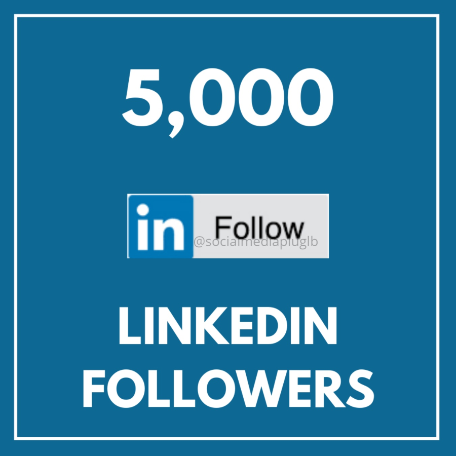 5000 LinkedIn Followers (HQ & Real)