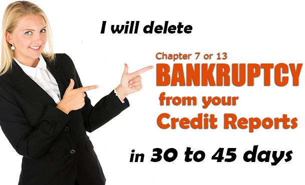 I will Delete ALL Bankruptcies from your Credit Reports