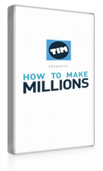 [DOWNLOAD] TIM How To Make Millions Course