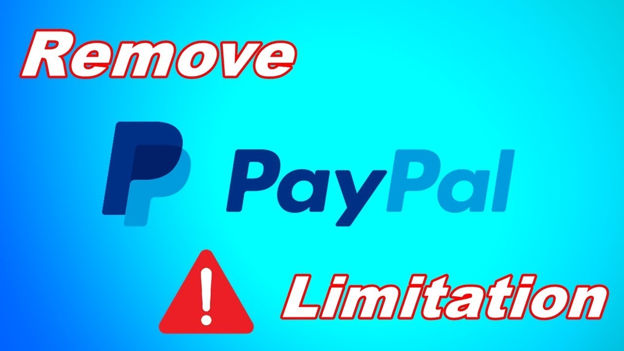 Get rid Of limitation and limiting your PayPal account