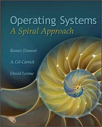 Operating Systems : A Spiral Approach