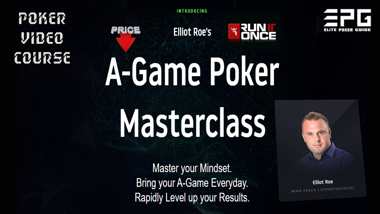 RUN IT ONCE A-GAME POKER MASTERCLASS BY ELLIOT ROE'S