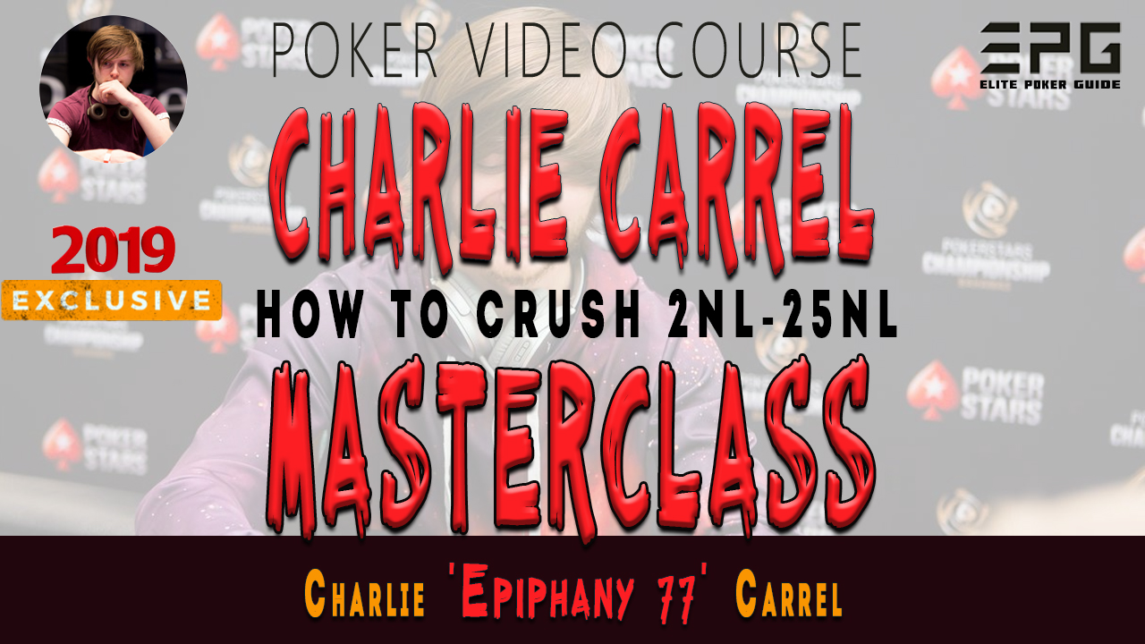 CHARLIE CARREL EPIPHANY MASTERCLASS FOR SMALL LIMITS