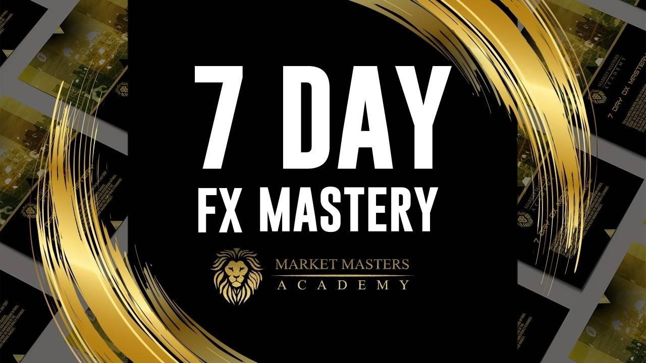 [DOWNLOAD] MARKET MASTERS ACADEMY 7 Day FX Mastery