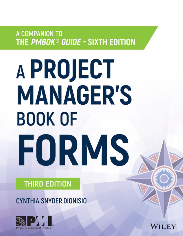 A Project Manager's Book of Forms A Companion to the