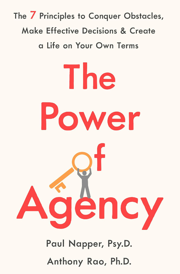 The Power of Agency: The 7 Principles to Conquer Obstac