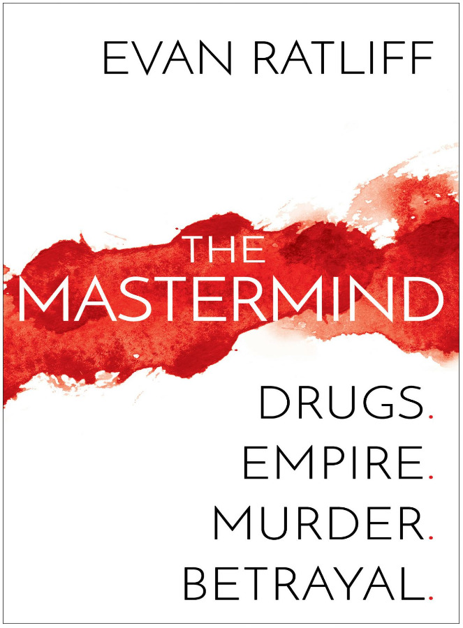 The Mastermind: Drugs. Empire. Murder. Betrayal