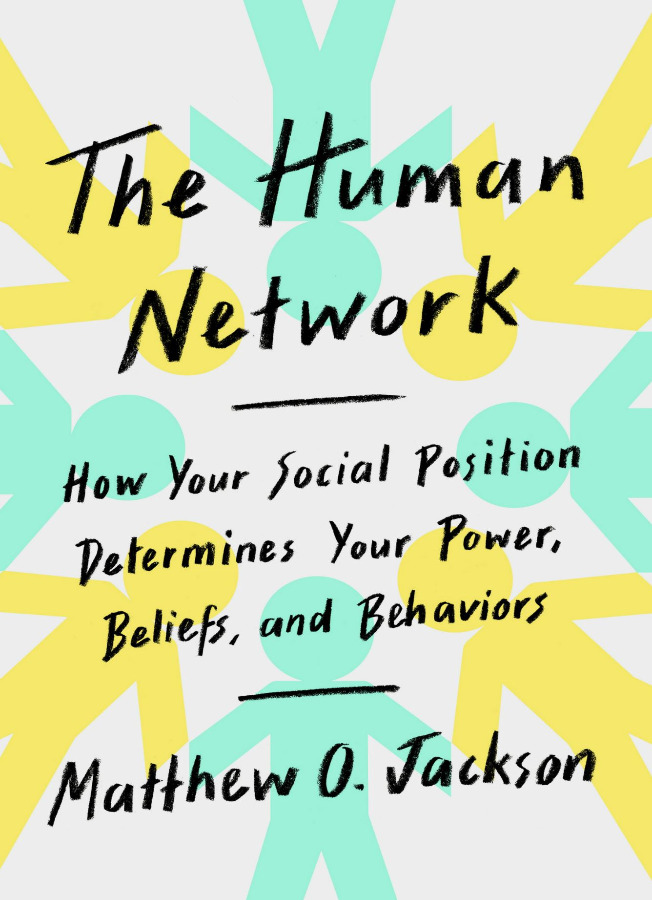 The Human Network: How Your Social Position Determines