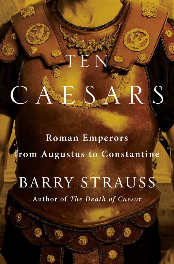 Ten Caesars: Roman Emperors from Augustus to Constantin