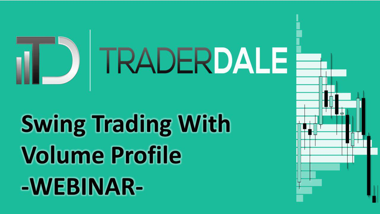 [DOWNLOAD] TRADER DALE Volume Profile Webinar