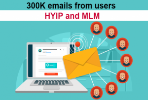 300,000 Emails base 2019 active users of HYIP and MLM