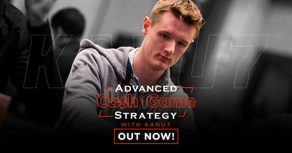 Advanced Cash Game Strategy by Kanu7