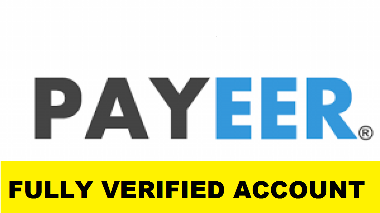 Fully Verified Payeer Account - $30