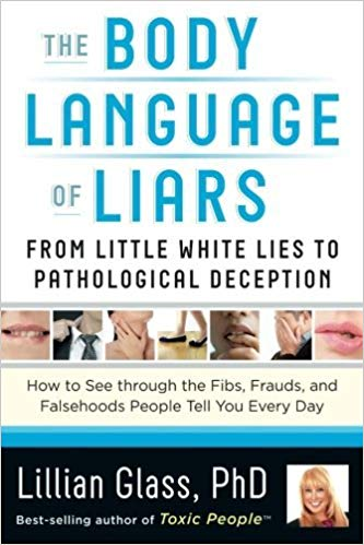 The Body Language of Liars: From Little White Lies to..
