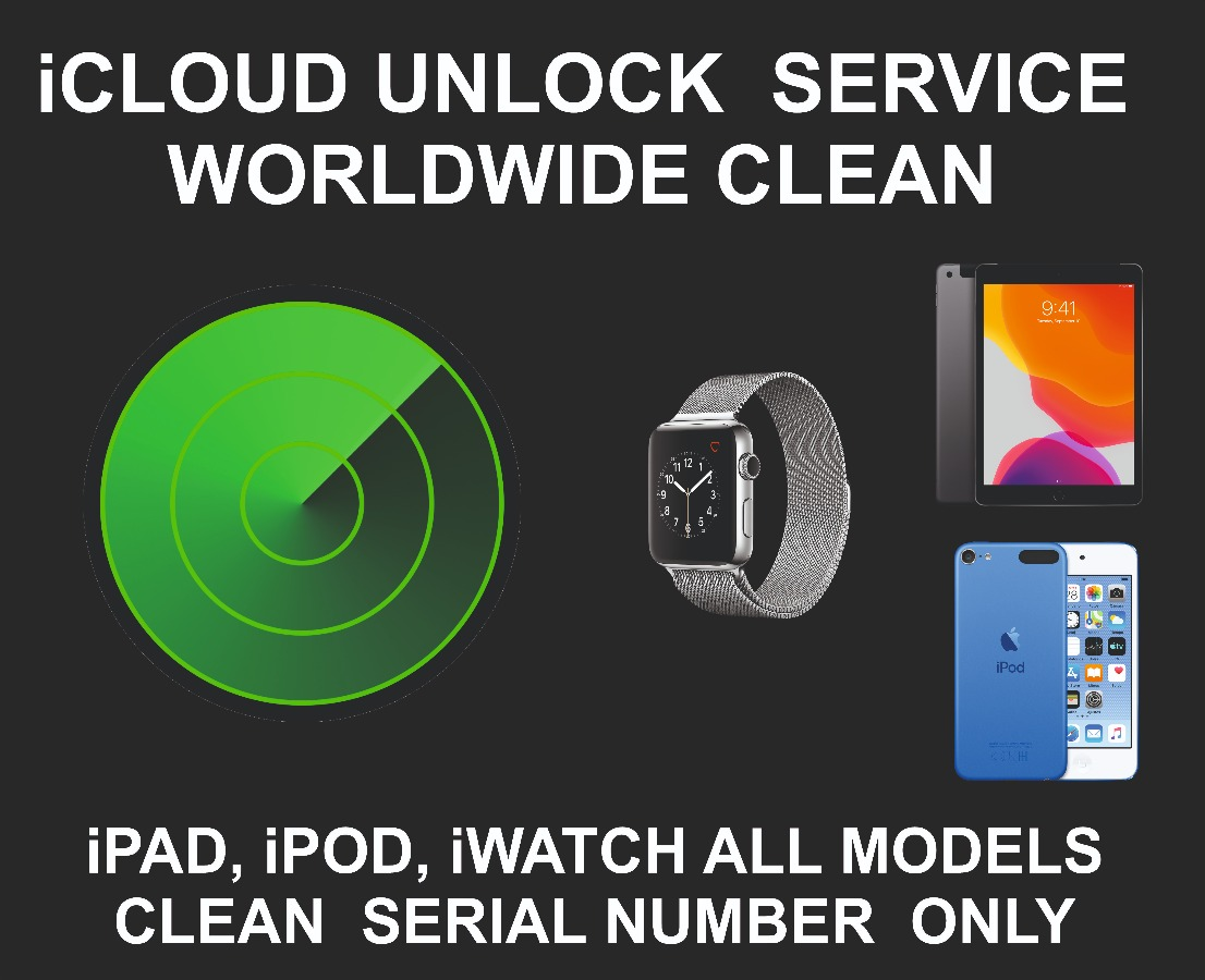 iCloud Unlock Service, Clean, iPad, iWatch, iPod by S/N
