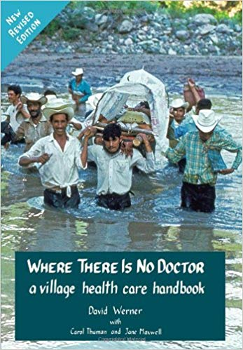 Where There Is No Doctor - A Home Health Care Handbook