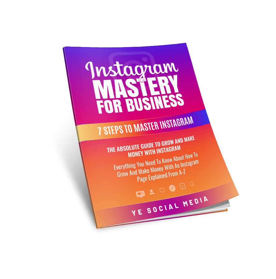 The Instagram Mastery For Business - 7 steps to Master