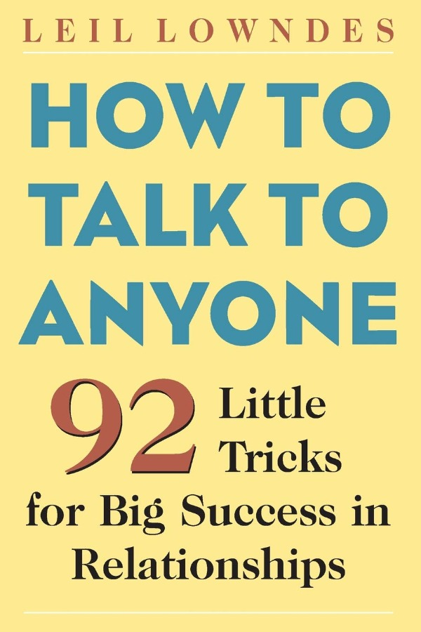 How to Talk to Anyone -92 Little Tricks for Big Success