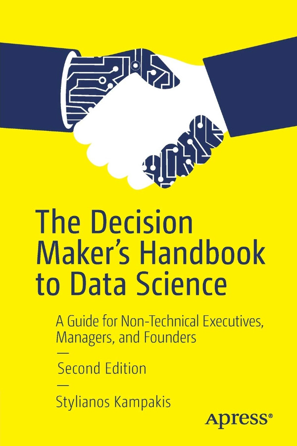 The Decision Maker's Handbook To Data Science 2nd ...